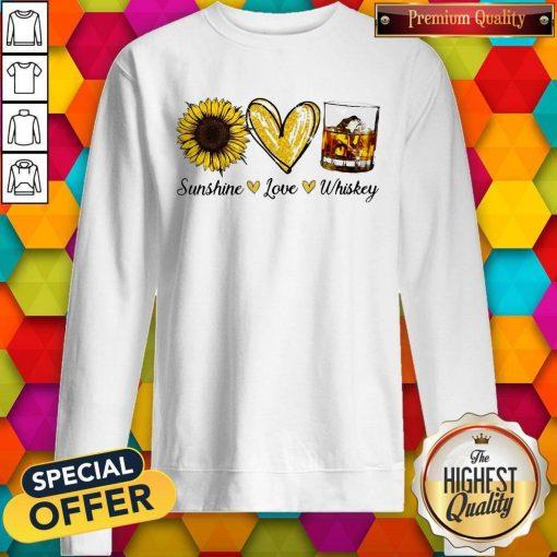Nice Sunshine Love Whiskey Sweatshirt