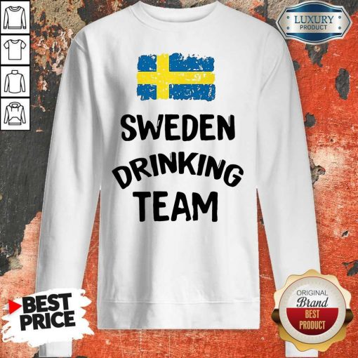 Nice Sweden Drinking Team Sweatshirt