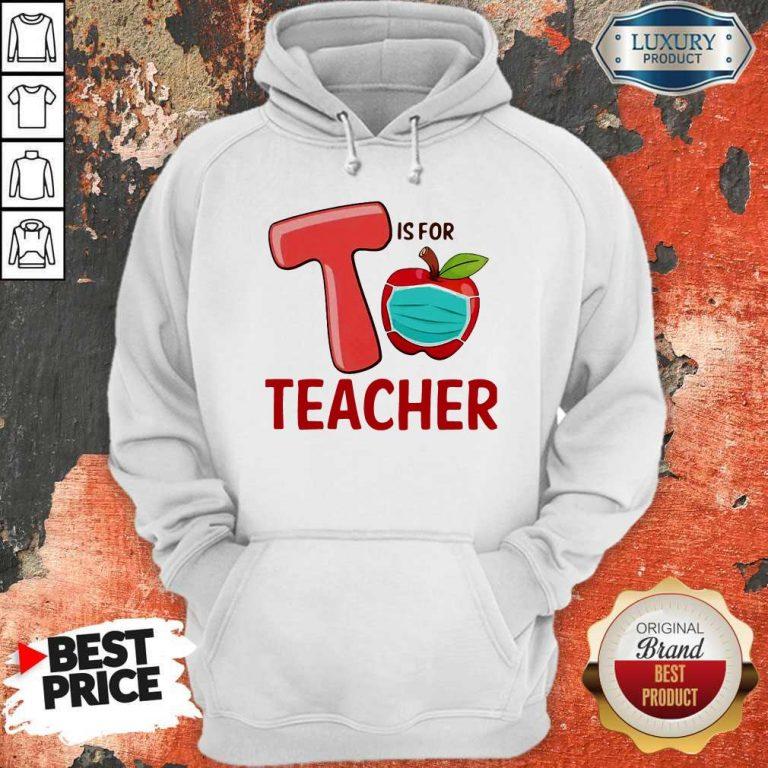 Nice T Is For Teacher Apple Mask Hoodie