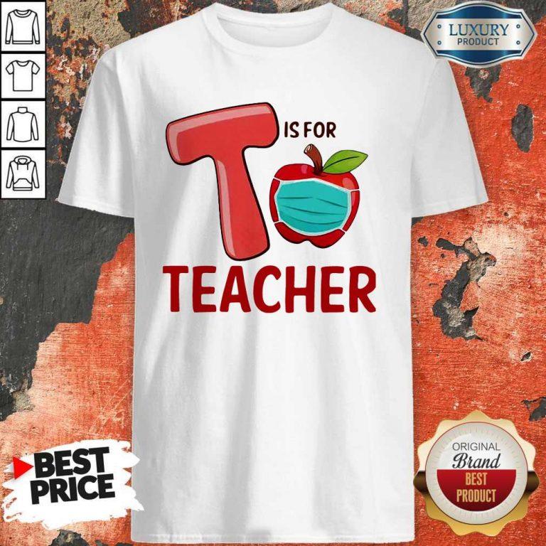Nice T Is For Teacher Apple Mask Shirt