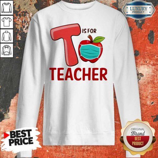Nice T Is For Teacher Apple Mask Sweatshirt