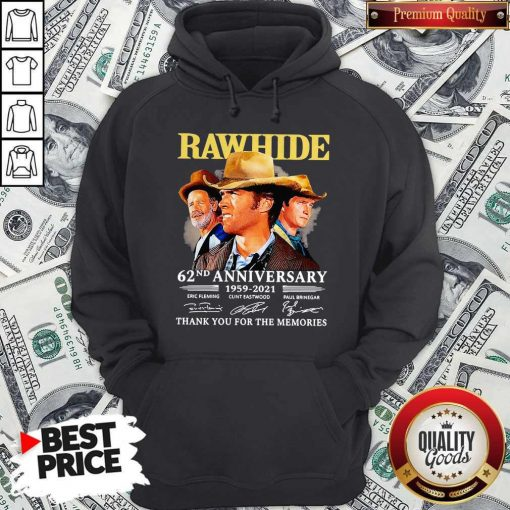 Official Rawhide 62nd Anniversary 1959 2021 Thank You For The Memories Signatures Hoodie