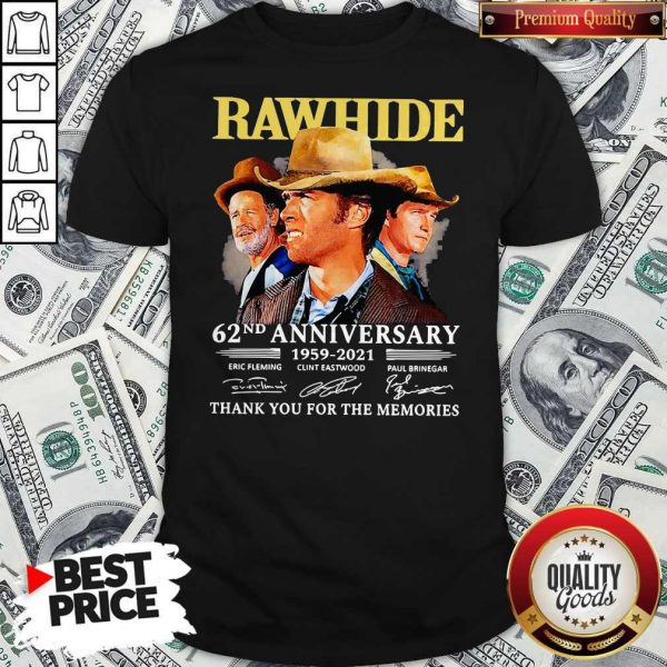 Official Rawhide 62nd Anniversary 1959 2021 Thank You For The Memories Signatures Shirt