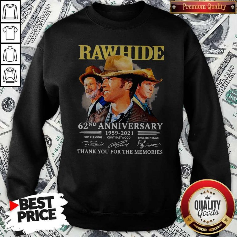 Official Rawhide 62nd Anniversary 1959 2021 Thank You For The Memories Signatures Sweatshirt