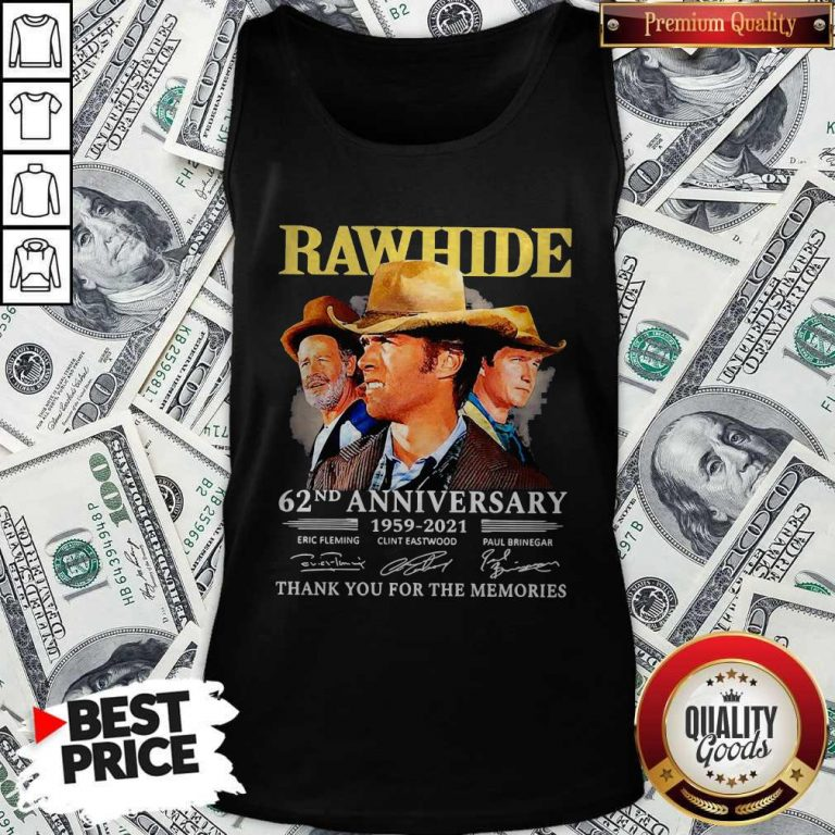 Official Rawhide 62nd Anniversary 1959 2021 Thank You For The Memories Signatures Tank Top