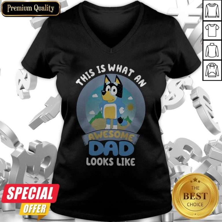 Original Bluey Bandit This Is What An Awesome Dad Looks Like V-neck