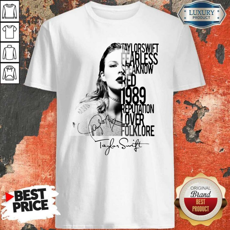 Taylor Swift Fearless Speak Now Red 1989 Reputation Lover Folklore Signature Shirt