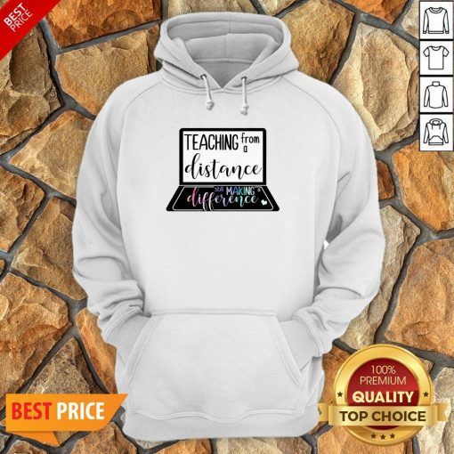 Teaching From A Distance Still Making A Difference Hoodie