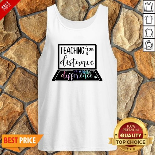 Teaching From A Distance Still Making A Difference Tank Top
