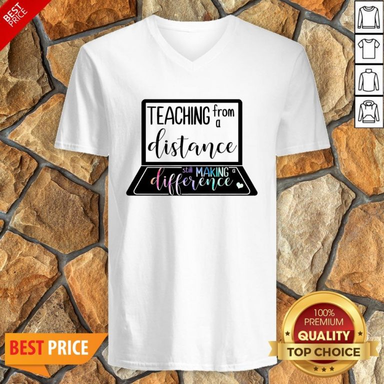 Teaching From A Distance Still Making A Difference V-neck