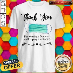 Thank You For Wearing A Face Mask And Keeping Shirt