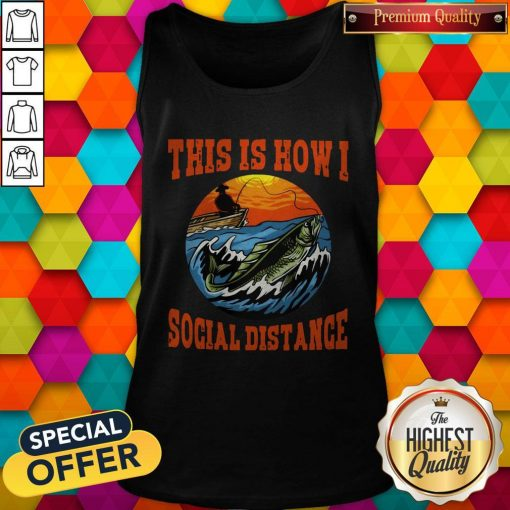 This Is How I Social Distance Tank Top