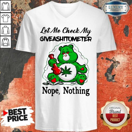 Weed Bear Let Me Check My Giveashitometer Nope Nothing V-neck