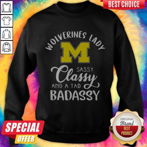 Wolverines Lady M Sassy Classy And A Tad Badassy Sweatshirt