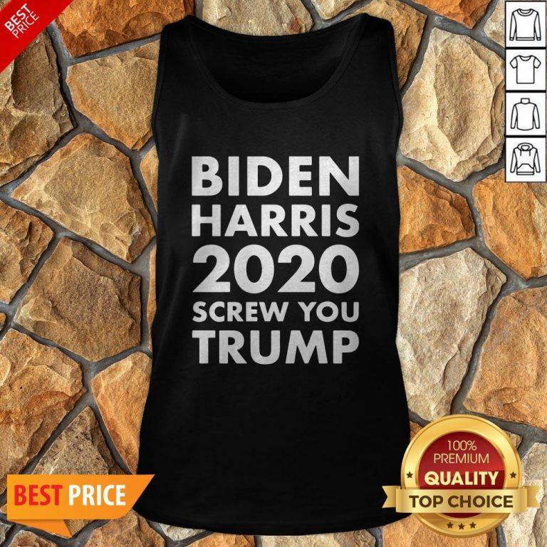 Biden Harris 2020 Screw You Trump Tank Top