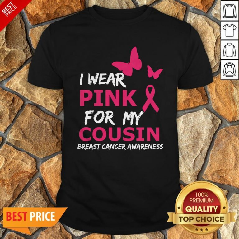 Breast Cancer I Wear Pink For My Cousin Heart Ribbon Shirt