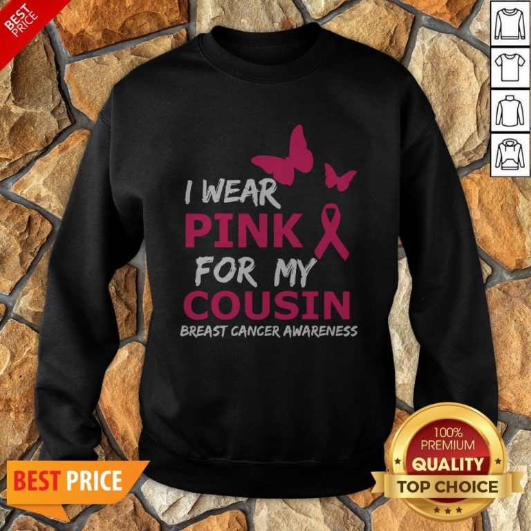 Breast Cancer I Wear Pink For My Cousin Heart Ribbon Sweatshirt