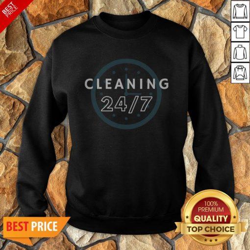 Cleaning 247 Housekeeping Humor Sweatshirt