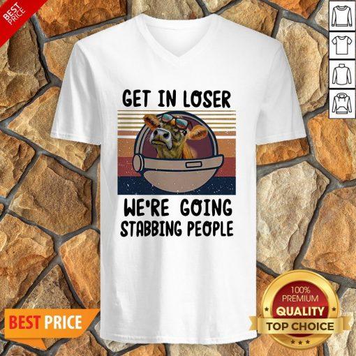Cow Get In Loser We're Going Stabbing People Vintage V-neck