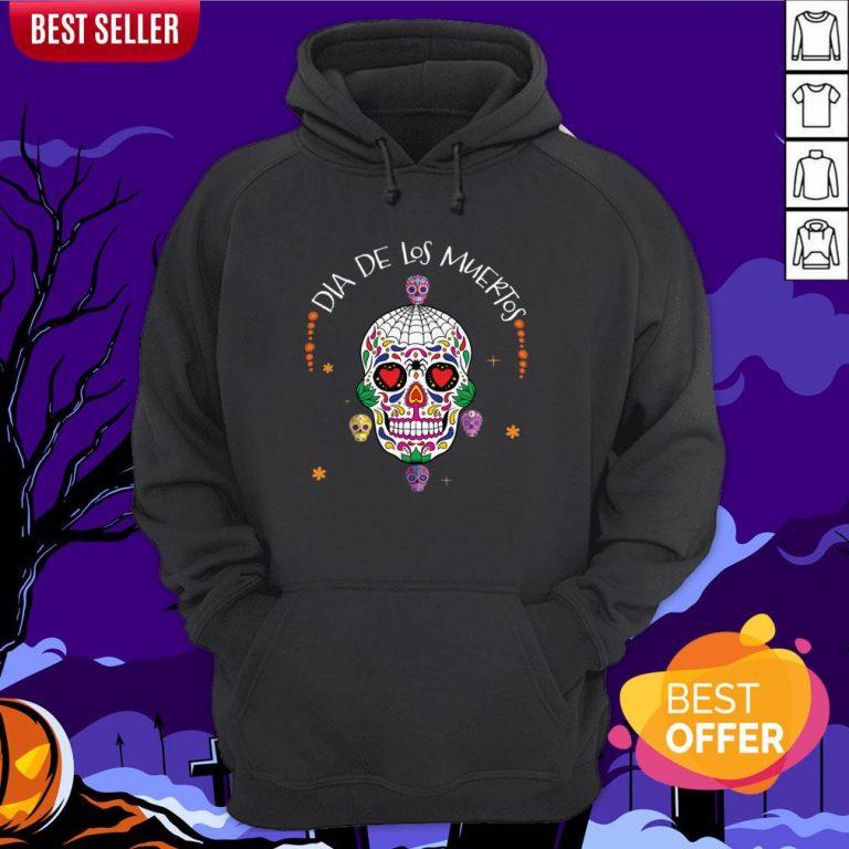 Dia De Los Muertos Funny Day Of The Dead Sugar Skulls Hoodie