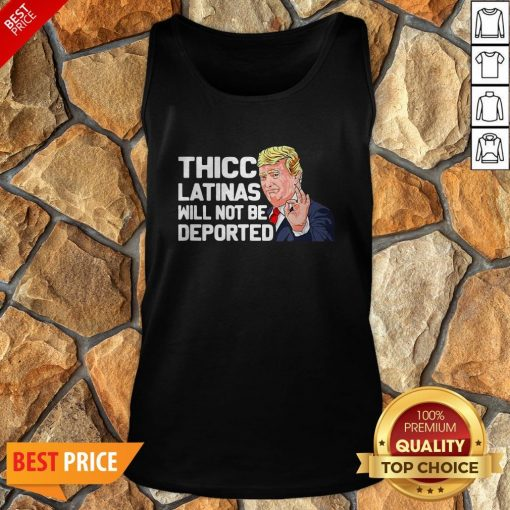 Donald Trump Thicc Latinas Will Not Be Deported Tank Top