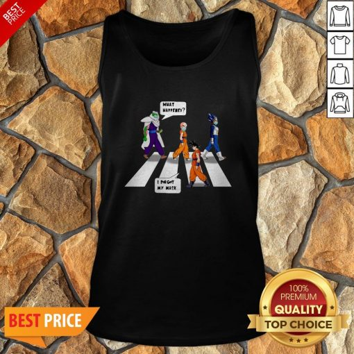 Dragon Ball Z Abbey Road What Happened I Forgot My Mask Tank Top