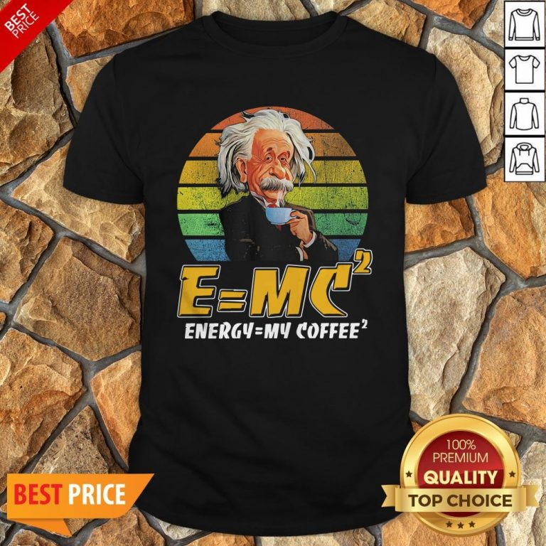 E = MV2 Energy = My Coffee2 Vintage Shirt