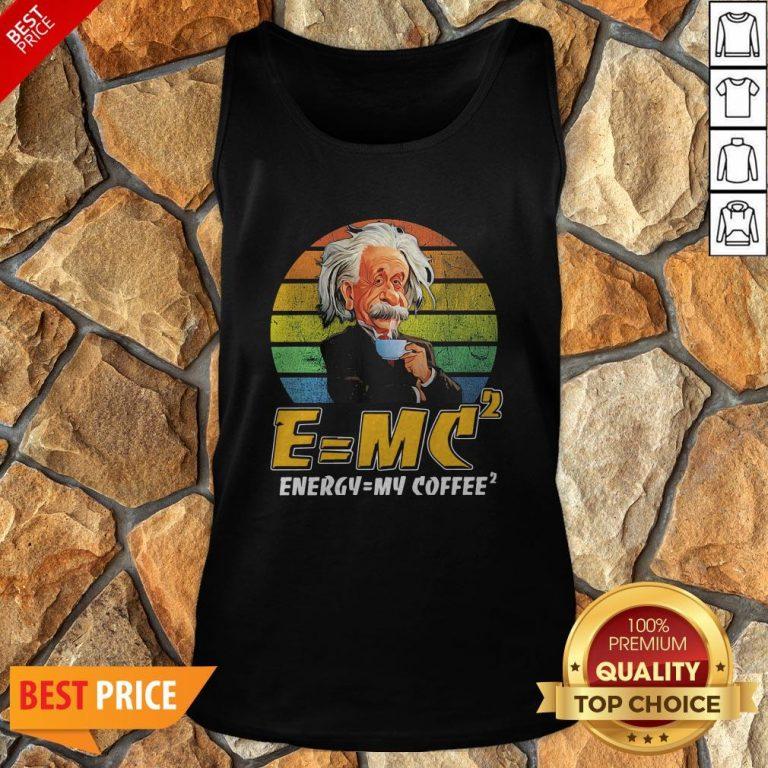 E = MV2 Energy = My Coffee2 Vintage Tank Top