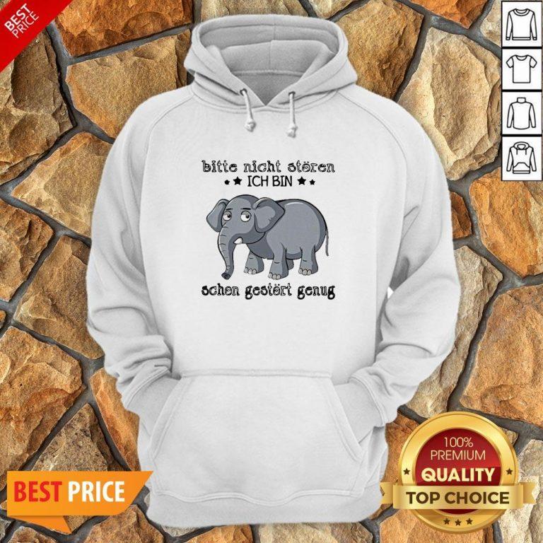 Elephant Bitte Nicht Storen Ich Bin Schon Gestort Genug Hoodie