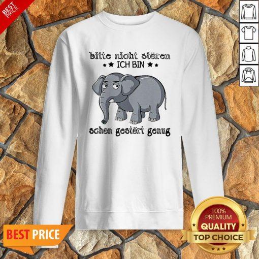 Elephant Bitte Nicht Storen Ich Bin Schon Gestort Genug Sweatshirt