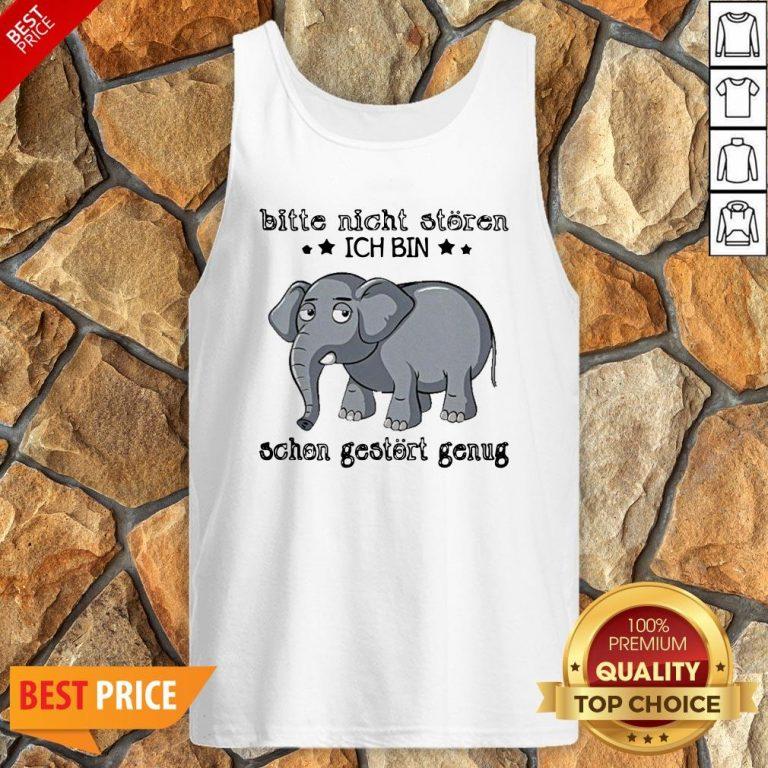 Elephant Bitte Nicht Storen Ich Bin Schon Gestort Genug Tank Top