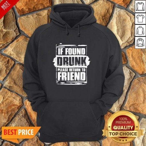 Found Drunk Return To Friend Group Of 3 Friends Drunk Girls Hoodie