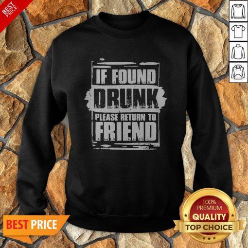 Found Drunk Return To Friend Group Of 3 Friends Drunk Girls Sweatshirt