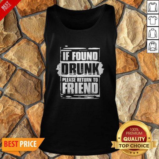 Found Drunk Return To Friend Group Of 3 Friends Drunk Girls Tank Top