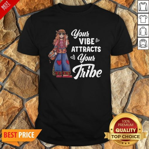 Hippie Girl Your Vibe Attracts Your Tribe Shirt
