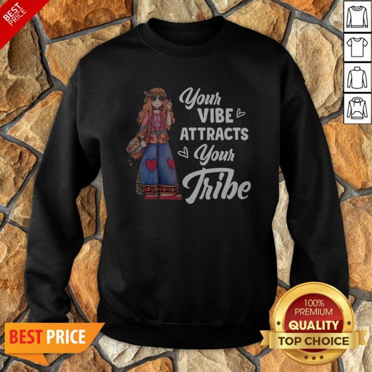 Hippie Girl Your Vibe Attracts Your Tribe Sweatshirt
