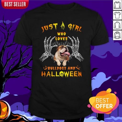 Just A Girl Who Loves Bulldogs And Halloween Shirt
