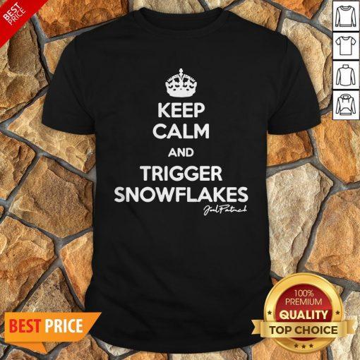 Keep Calm And Trigger Snowflakes Shirt