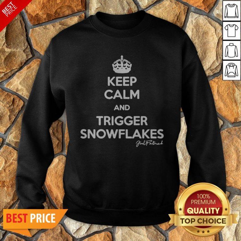Keep Calm And Trigger Snowflakes Sweatshirt