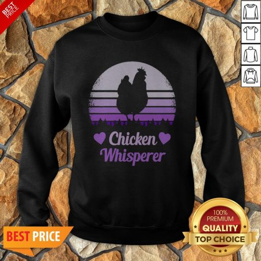 Nice Chicken Whisperer Vintage Sweatshirt