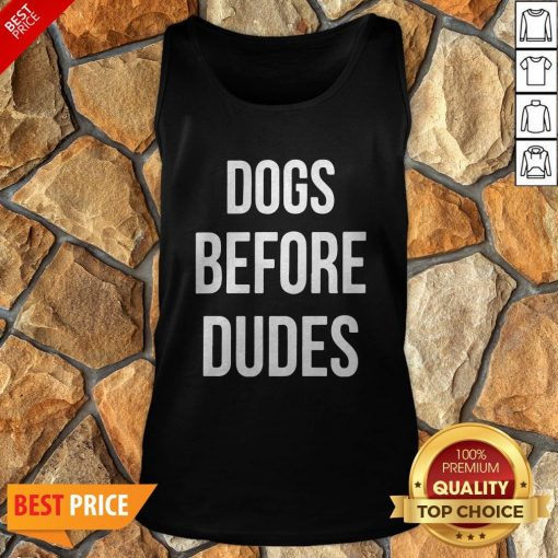 Nice Dogs Before Dudes Tank Top