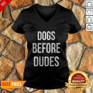 Nice Dogs Before Dudes V-neck