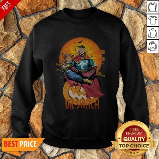 Nice Dr Switch Doctor Strange Sweatshirt