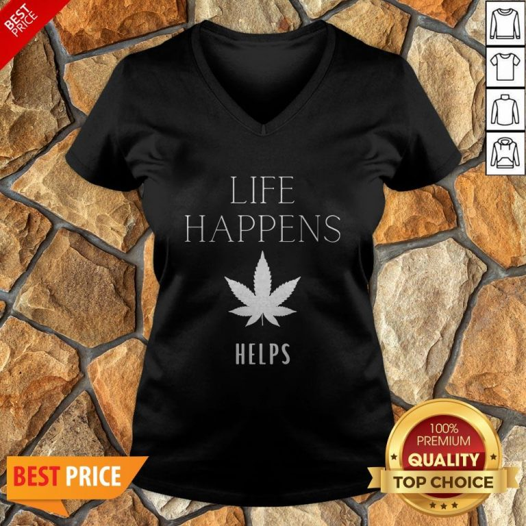 Nice Life Happens Weed Helps V-neck