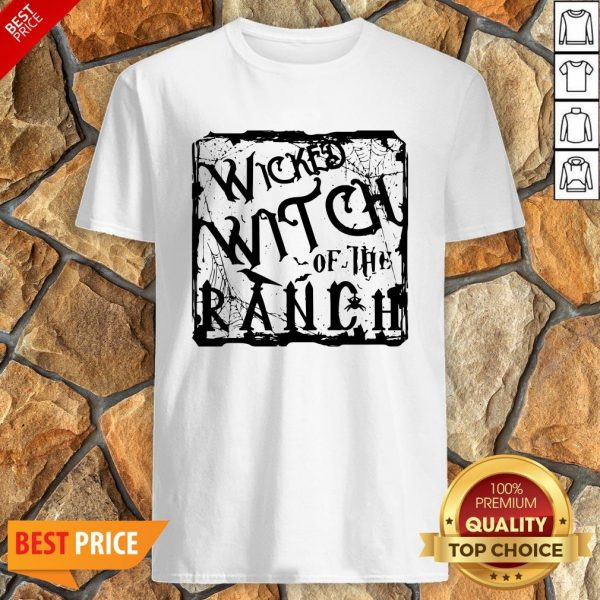 Nice Wicked Witch Of The Ranch Shirt
