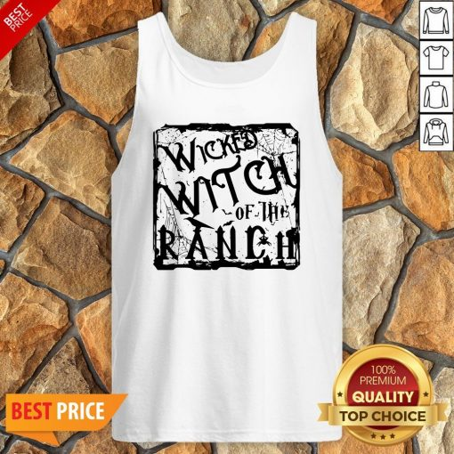 Nice Wicked Witch Of The Ranch Tank Top