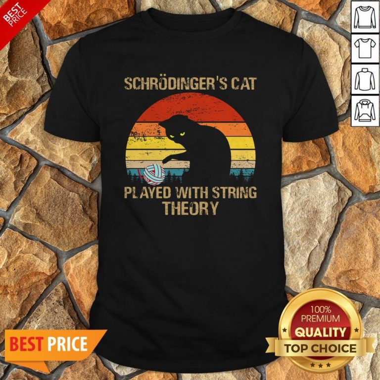 Schrodinger's Cat Played With String Theory Vintage Shirt
