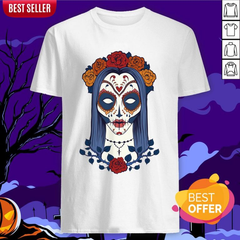Sugar Skull Lady Dia De Muertos Day Of Dead Shirt