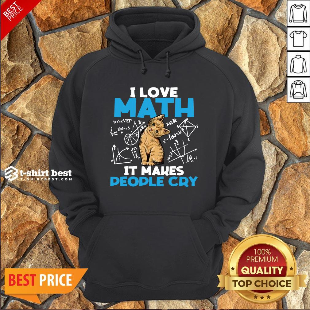 Cute Cat I Love Math It Makes People Cry Hoodie- Design By T-shirtbest.com