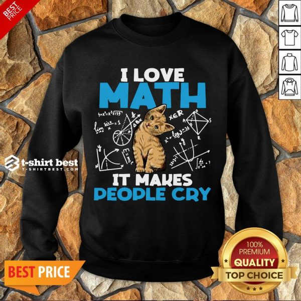 Cute Cat I Love Math It Makes People Cry Sweatshirt- Design By T-shirtbest.com